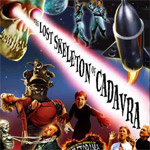 Space aliens! Rocket ships! Death rays! The Lost Skeleton of Cadavra!
